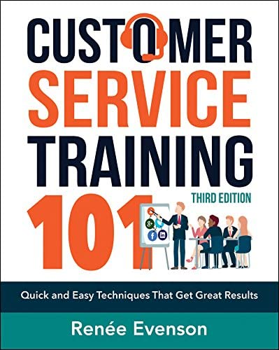 Customer Service Training 101 Quick and Easy Techniques that Get Great Results product image