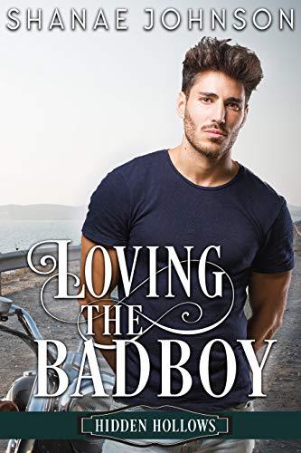 Loving the Bad Boy: A Sweet, Small Town Romance (Hidden Hollows Book 4)