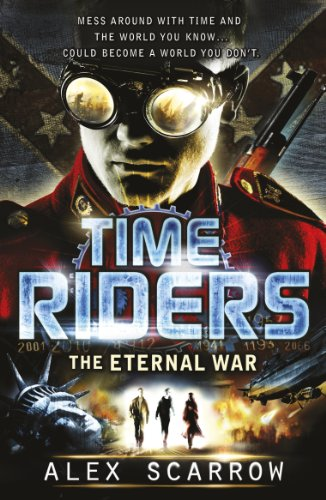 TimeRiders: The Eternal War (Book 4) (English Edition)