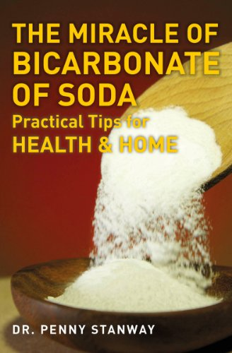 The Miracle of Bicarbonate of Soda: Practical Tips for Health and Home (English Edition)
