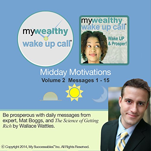 My Wealthy Wake UP Call (TM) Daily Motivators, Volume 2 audiobook cover art
