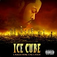Laugh Now, Cry Later [Explicit] by Ice Cube (2006-05-03)