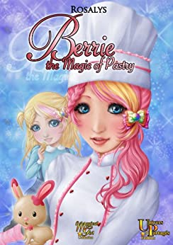 [- Rosalys, Nocturnal Azure]のBerrie, the Magic of Pastry (English Edition)