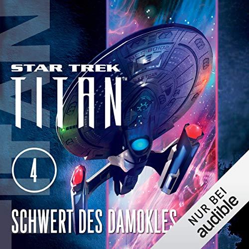 Schwert des Damokles: Star Trek Titan 4