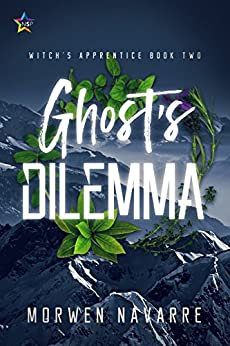 Ghost's Dilemma (Witch's Apprentice Book 2) by [Morwen Navarre]