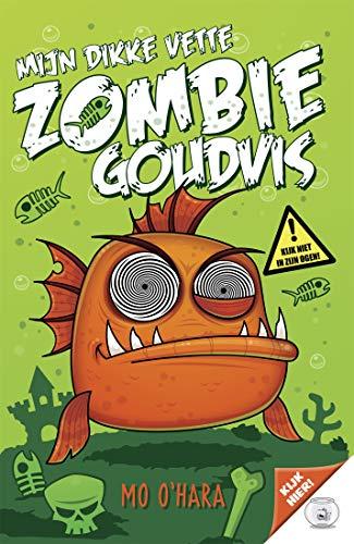 Mijn dikke vette zombiegoudvis (Dutch Edition)