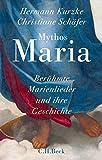 Mythos Maria: Berühmte Marienlieder und ihre Geschichte (German Edition)