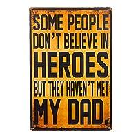 一部の人々は英雄を信じていませんが、彼らは私のお父さんに会っていませんヴィンテージエフェクトメタルサイン/プラーク-20x30cm