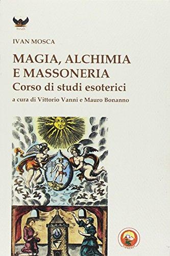 Magia, alchimia e massoneria. Corso di studi esoterici