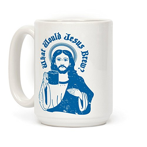 LookHUMAN What Would Jesus Brew White 15 Ounce Ceramic Coffee Mug