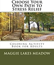 Choose Your Own Path to Stress Relief: Coloring Activity Book for Adults