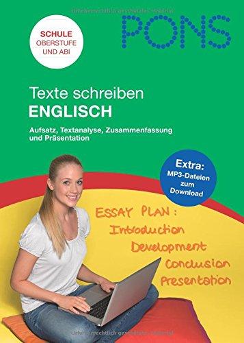 PONS Texte schreiben Englisch: Aufsatz, Textanalyse, Zusammenfassung, Präsentation für Oberstufe und Abitur