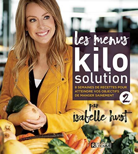 Les menus Kilo Solution 2: 8 semaines de recettes pour atteindre vos objectifs de manger sainement