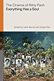 The Cinema of Rithy Panh: Everything Has a Soul (Global Film Directors) (English Edition)