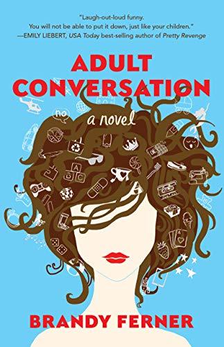 Adult Conversation: A Novel