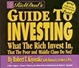 Rich Dad's Guide to Investing - What the Rich Invest in, that the Poor and Middle Class Do Not! - Hachette Audio - 01/07/2000