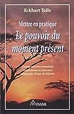Mettre en pratique le pouvoir du moment présent - Ariane - 15/05/1998