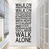 DOUMAISHOP Pegatinas De Pared Inspiradoras Citas Que Nunca Caminarás Solo Palabras Inspiradoras Calcomanías De Vinilo para Pared Decoración para El Dormitorio del Hogar Pegatinas B161