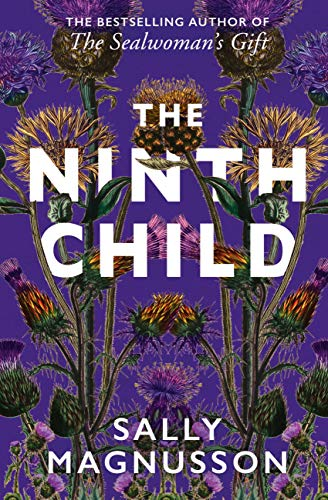 The Ninth Child: The new novel from the author of The Sealwoman's Gift by [Sally Magnusson]