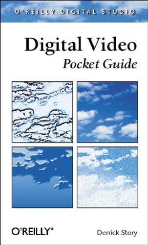 Digital Video Pocket Guide (O'Reilly Digital Studio)