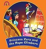 SQUARE BOOK: ADVENTURES OF PRINCESS ZARA PRINCESS ZARA AND THE ROPE CLIMBER