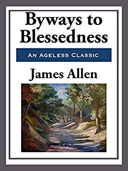 Byways to Blessedness (Unabridged Start Publishing LLC) by [James Allen]