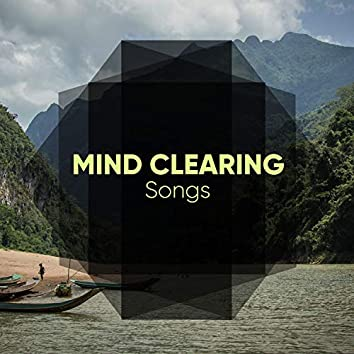 Mind Clearing Songs