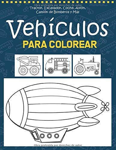 Vehículos para Colorear: Tractores, Coche, Avión, Camión de Bomberos y Más -...