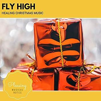 Fly High - Healing Christmas Music