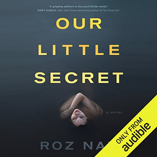 Our Little Secret                   Auteur(s):                                                                                                                                 Roz Nay                               Narrateur(s):                                                                                                                                 Erin Moon                      Durée: 6 h et 18 min     63 évaluations     Au global 3,8