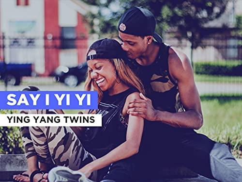Say I Yi Yi al estilo de Ying Yang Twins