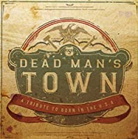 Dead Man's Town: a Tribute to