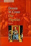 Die Päpstin : Roman. von Donna Woolfolk Cross