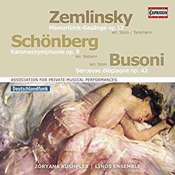 Schoenberg: Chamber Symphony No. 1 - Zemlinsky: 6 Gesänge - Busoni: Berceuse élégiaque
