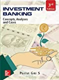 Investment Banking : Concepts Analysis And Cases 3Rd Edition