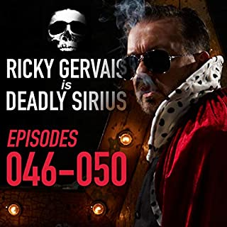 Ricky Gervais Is Deadly Sirius: Episodes 46 - 50                   By:                                                                                                                                 Ricky Gervais                               Narrated by:                                                                                                                                 Ricky Gervais                      Length: 5 hrs and 12 mins     4 ratings     Overall 4.5