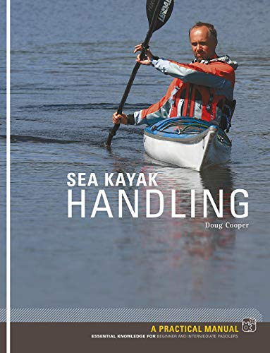 Sea Kayak Handling: A Manual for Beginner and Intermediate Paddlers