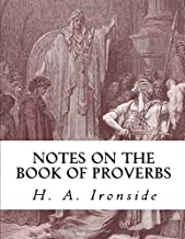 Notes on the Book of Proverbs (Ironside Commentary Series)
