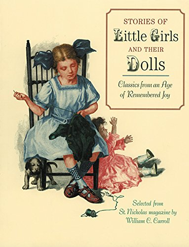 Stories of Little Girls and Their Dolls: Classics from an Age of Remembered Joy
