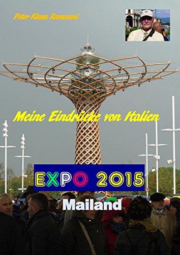 Meine Eindrücke von Italien: EXPO 2015 Mailand