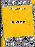 Le Joueur - Format Kindle - 9782346006663 - 1,49 €