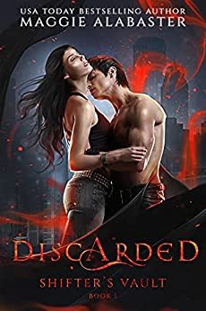 Discarded (Shifter's Vault Book 1) by [Maggie Alabaster ]