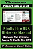 Kindle Fire HDX Ultimate Manual: (Discover the Ultimate Power of Kindle Fire HDX) (English Edition)