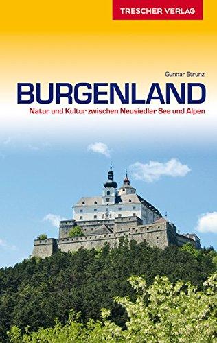 Reiseführer Burgenland: Natur und Kultur zwischen Neusiedler See und Alpen (Trescher-Reiseführer)