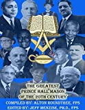 The Greatest Prince Hall Mason of the 20th Century