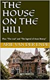 THE HOUSE ON THE HILL: Plus: 'The coat' and 'The legend of Anne Bonny' (English Edition)