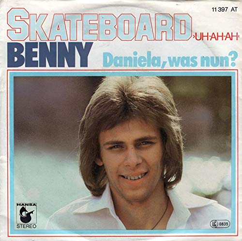 Skateboard (uh ah ah) - Daniela was nun [Vinyl] Benny