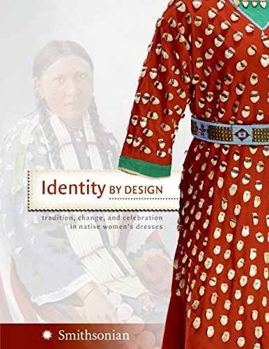 Identity by Design: Tradition, Change, and Celebration in Native Women