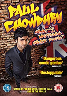 Paul Chowdhry - What's Happening White People?