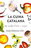 La cuina catalana. 800 receptes d'avui i sempre (OTROS LA MAGRANA)